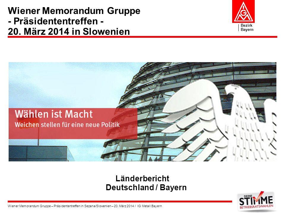 Bezirk Bayern Wiener Memorandum Gruppe – Präsidententreffen in Sezana/Slowenien – 20. März 2014 / IG Metall Bayern Wiener Memorandum Gruppe - Präsiden
