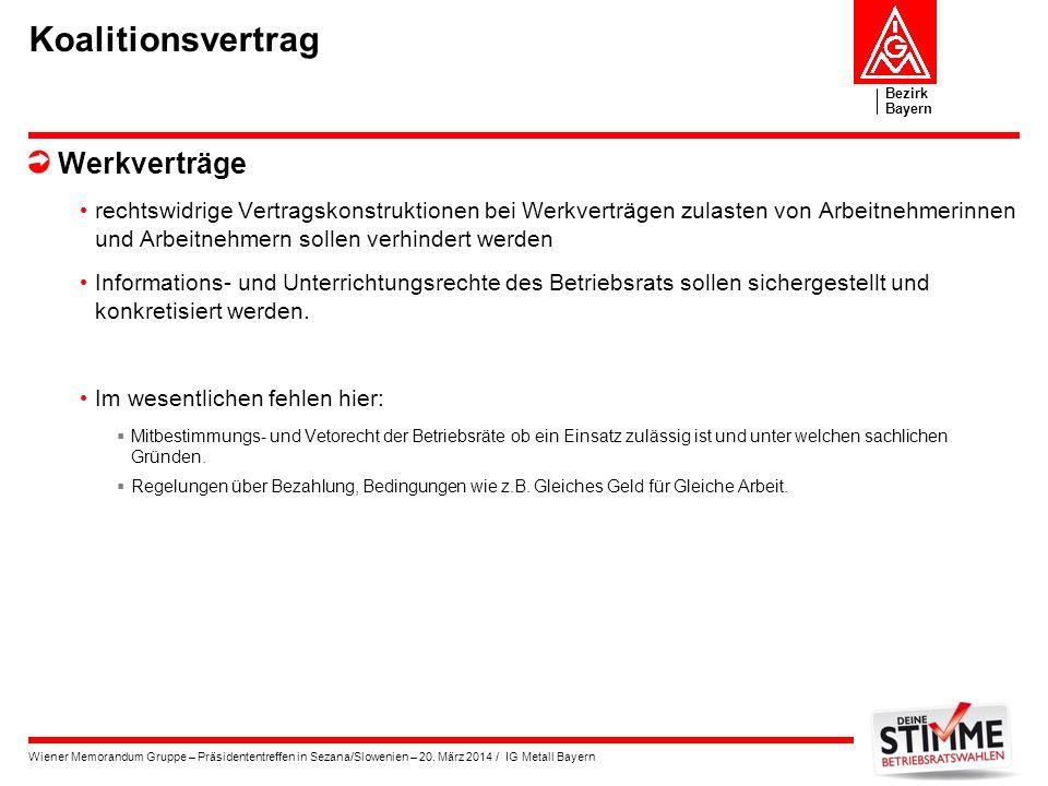 Bezirk Bayern Wiener Memorandum Gruppe – Präsidententreffen in Sezana/Slowenien – 20. März 2014 / IG Metall Bayern Koalitionsvertrag Werkverträge rech