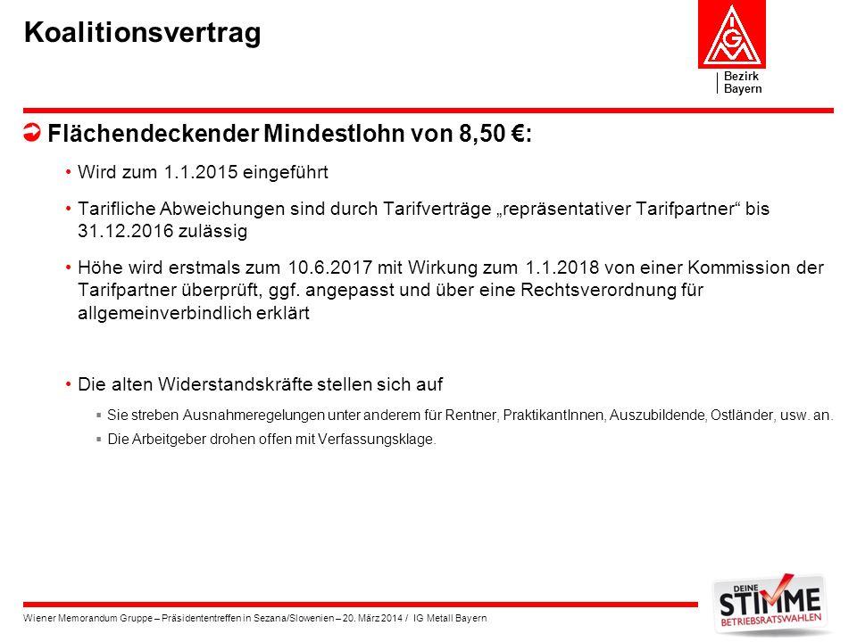 Bezirk Bayern Wiener Memorandum Gruppe – Präsidententreffen in Sezana/Slowenien – 20. März 2014 / IG Metall Bayern Koalitionsvertrag Flächendeckender
