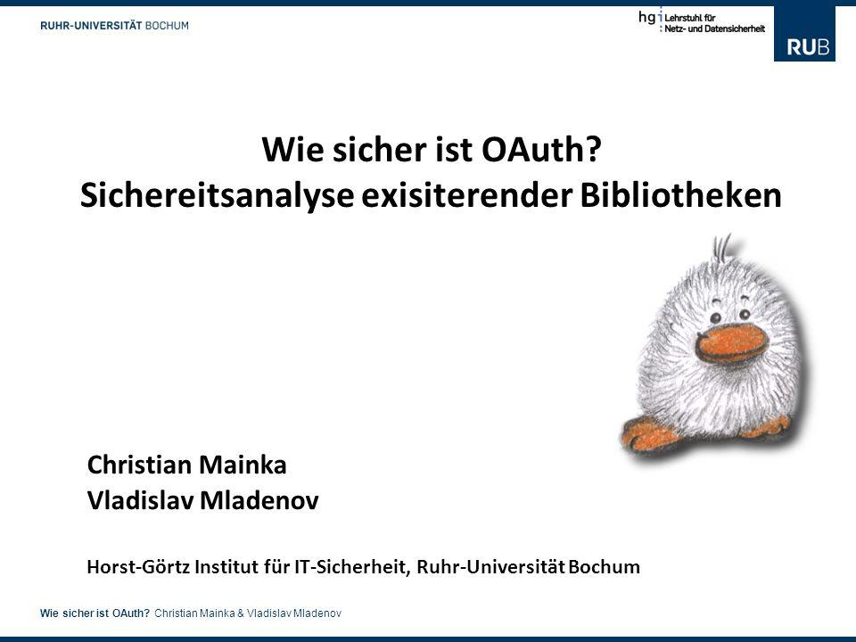 1 Wie sicher ist OAuth.Christian Mainka & Vladislav Mladenov Wie sicher ist OAuth.