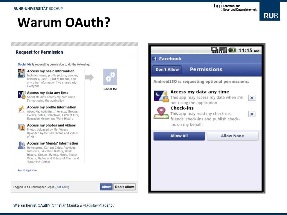 3 Wie sicher ist OAuth? Christian Mainka & Vladislav Mladenov Warum OAuth?