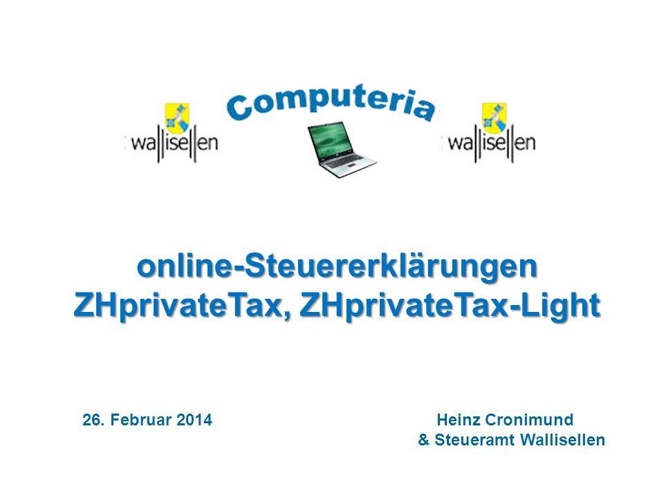 26. Februar 2014 Heinz Cronimund & Steueramt Wallisellen online-Steuererklärungen ZHprivateTax, ZHprivateTax-Light