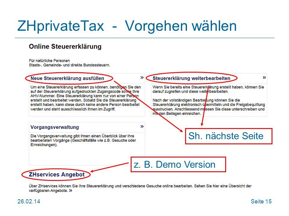26.02.14Seite 15 ZHprivateTax - Vorgehen wählen z. B. Demo Version Sh. nächste Seite