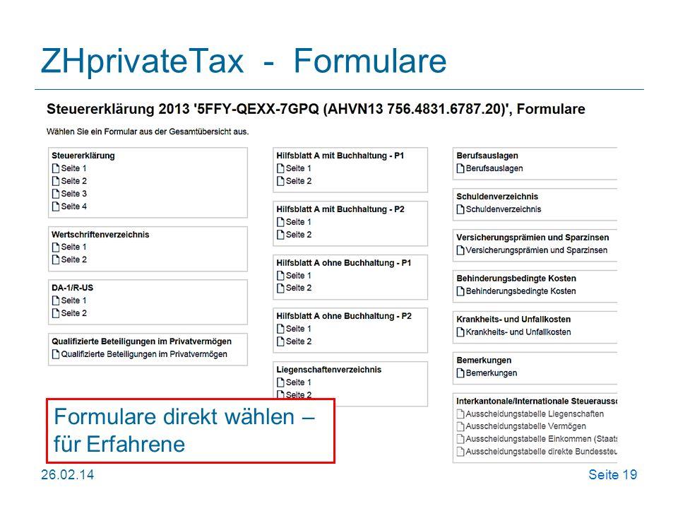 26.02.14Seite 19 ZHprivateTax - Formulare Formulare direkt wählen – für Erfahrene