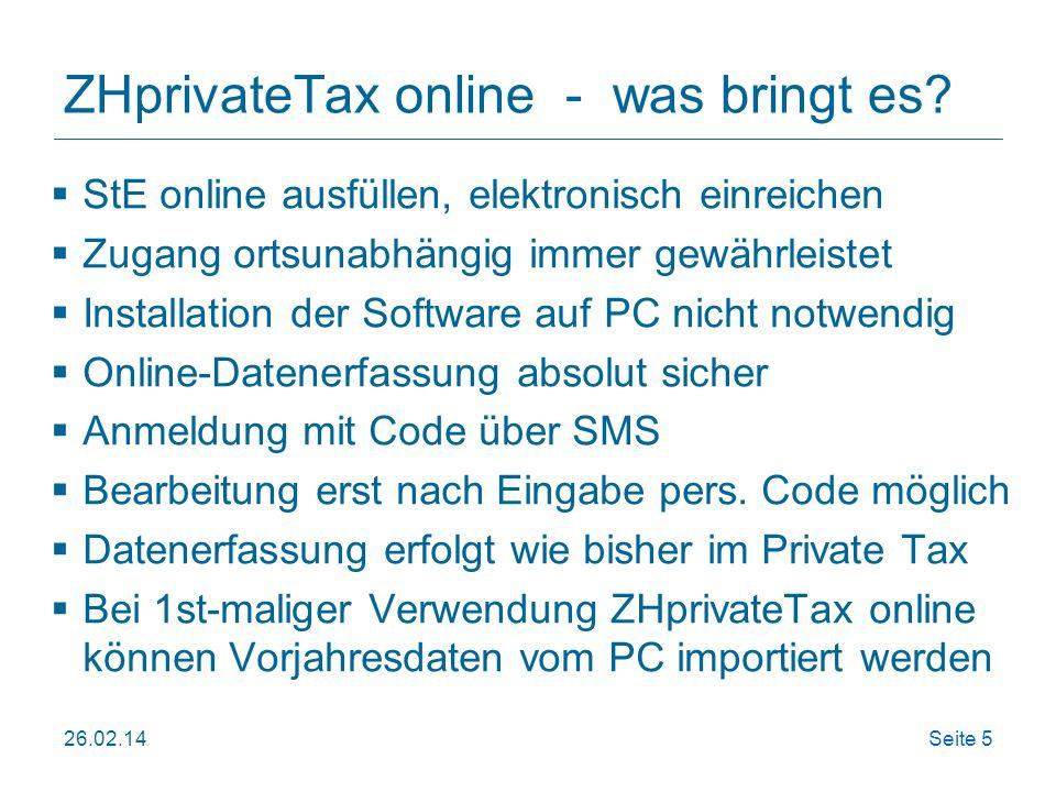 26.02.14Seite 6 ZHprivateTax online - was bringt es.