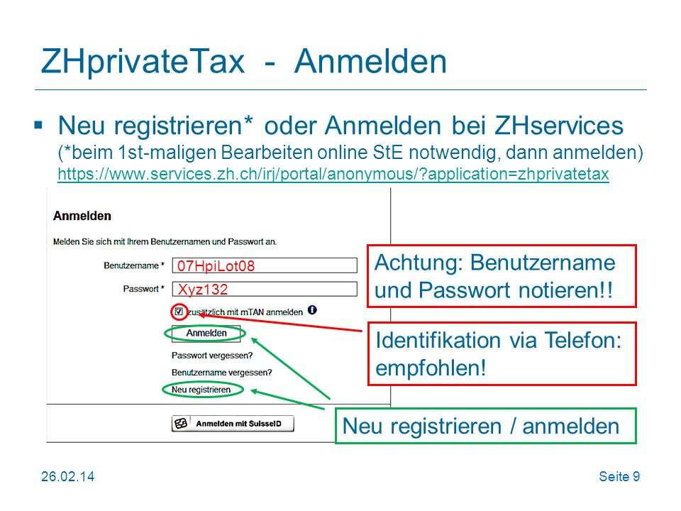 26.02.14Seite 10 ZHprivateTax - Registrieren Alle Felder mit persönlichen Daten ausfüllen Haken setzen für «Nutzungsregelungen OK» Sicherheitsfrage auswählen (notwendig wenn Passwort vergessen wird (z.B.