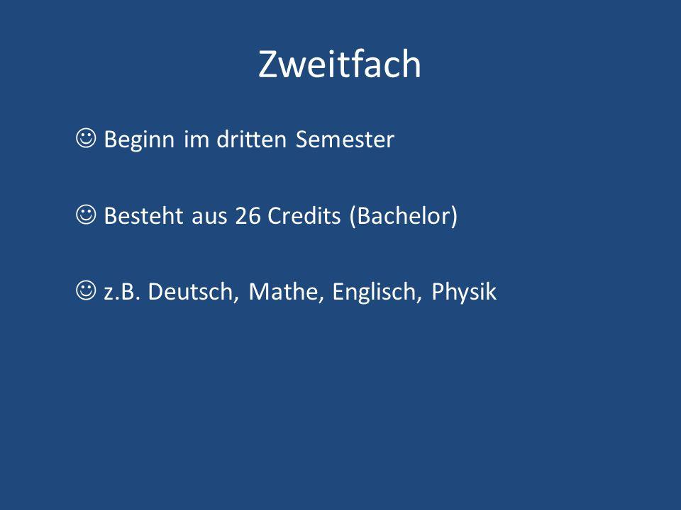 Zweitfach Beginn im dritten Semester Besteht aus 26 Credits (Bachelor) z.B.