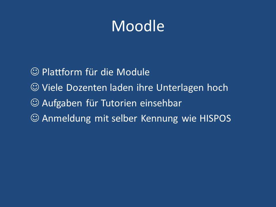 Moodle Plattform für die Module Viele Dozenten laden ihre Unterlagen hoch Aufgaben für Tutorien einsehbar Anmeldung mit selber Kennung wie HISPOS