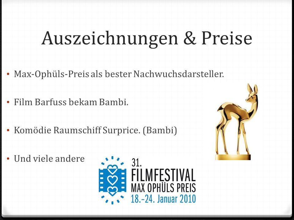 Auszeichnungen & Preise Max-Ophüls-Preis als bester Nachwuchsdarsteller. Film Barfuss bekam Bambi. Komödie Raumschiff Surprice. (Bambi) Und viele ande
