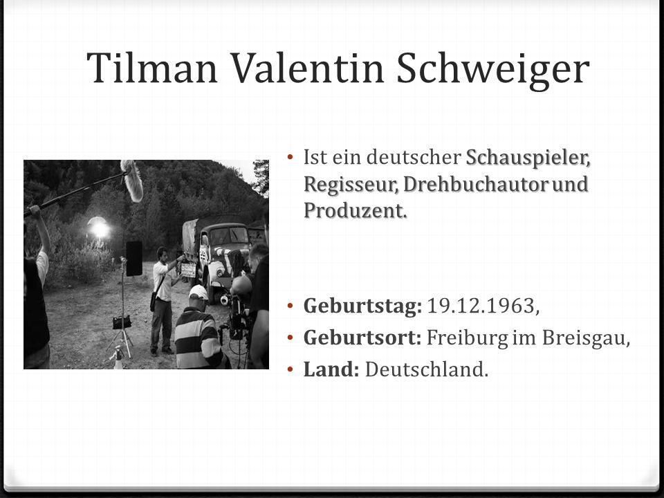 Tilman Valentin Schweiger Schauspieler, Regisseur, Drehbuchautor und Produzent. Ist ein deutscher Schauspieler, Regisseur, Drehbuchautor und Produzent