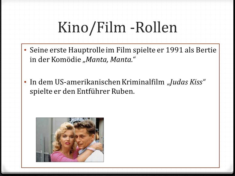 Kino/Film -Rollen Seine erste Hauptrolle im Film spielte er 1991 als Bertie in der Komödie Manta, Manta. In dem US-amerikanischen Kriminalfilm Judas K