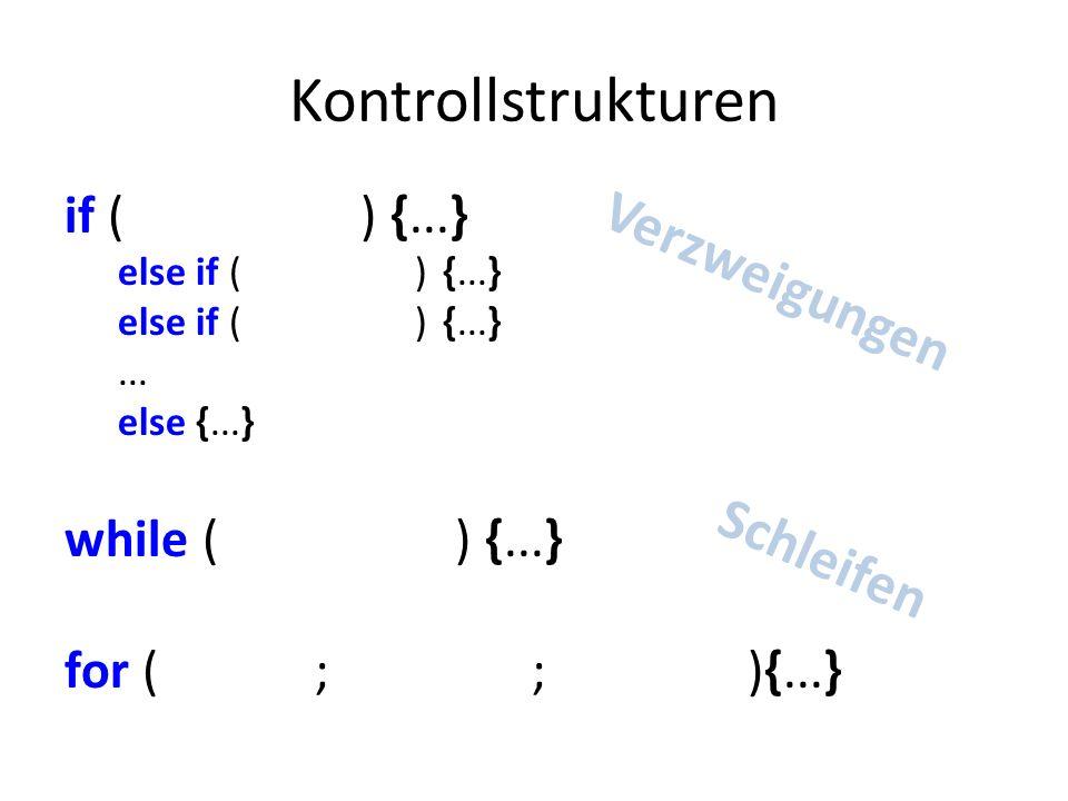 Kontrollstrukturen if (Bedingung) {...} else if (Bedingung) {...}...