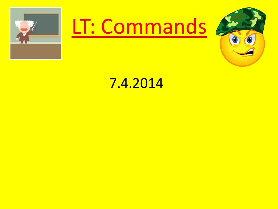 7.4.2014 LT: Commands