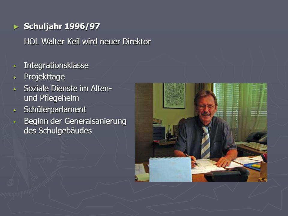 Schuljahr 1996/97 Schuljahr 1996/97 HOL Walter Keil wird neuer Direktor Integrationsklasse Integrationsklasse Projekttage Projekttage Soziale Dienste