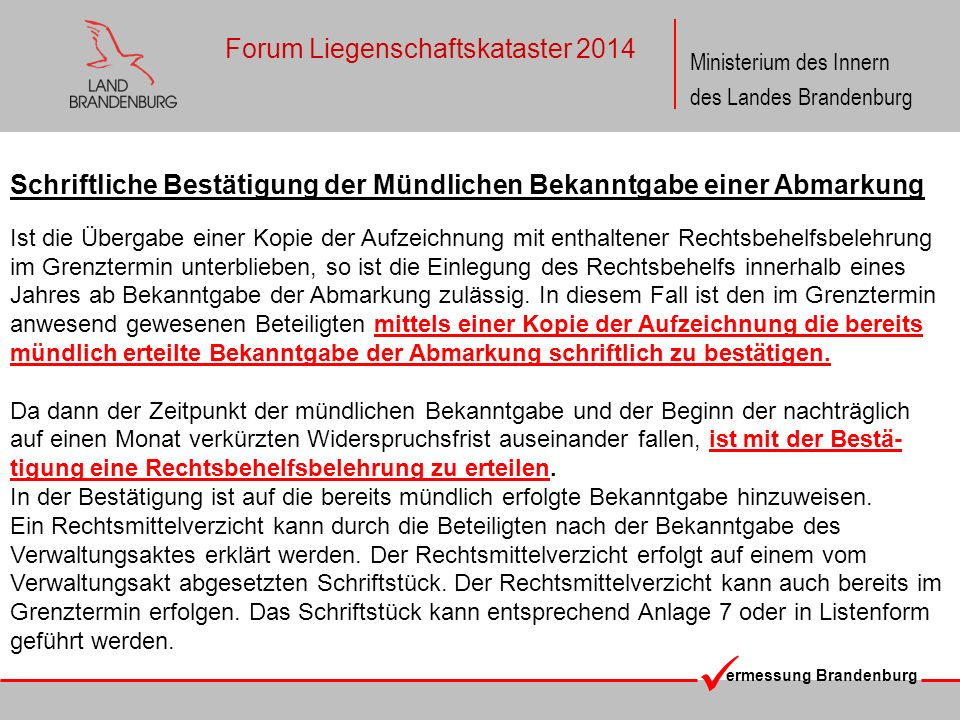 ermessung Brandenburg Ministerium des Innern des Landes Brandenburg Forum Liegenschaftskataster 2014 Vollmachten Anlage 2 VVLiegVerm Terminvollmacht, die lediglich zur Vertretung im Grenztermin bevollmächtigt und auf die Ab- gabe von Erklärungen be- schränkt ist.
