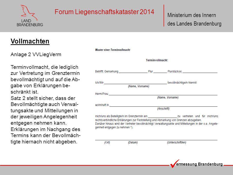 ermessung Brandenburg Ministerium des Innern des Landes Brandenburg Forum Liegenschaftskataster 2014 Vollmachten Das nachfolgende Muster beschreibt eine Verfahrens- vollmacht.