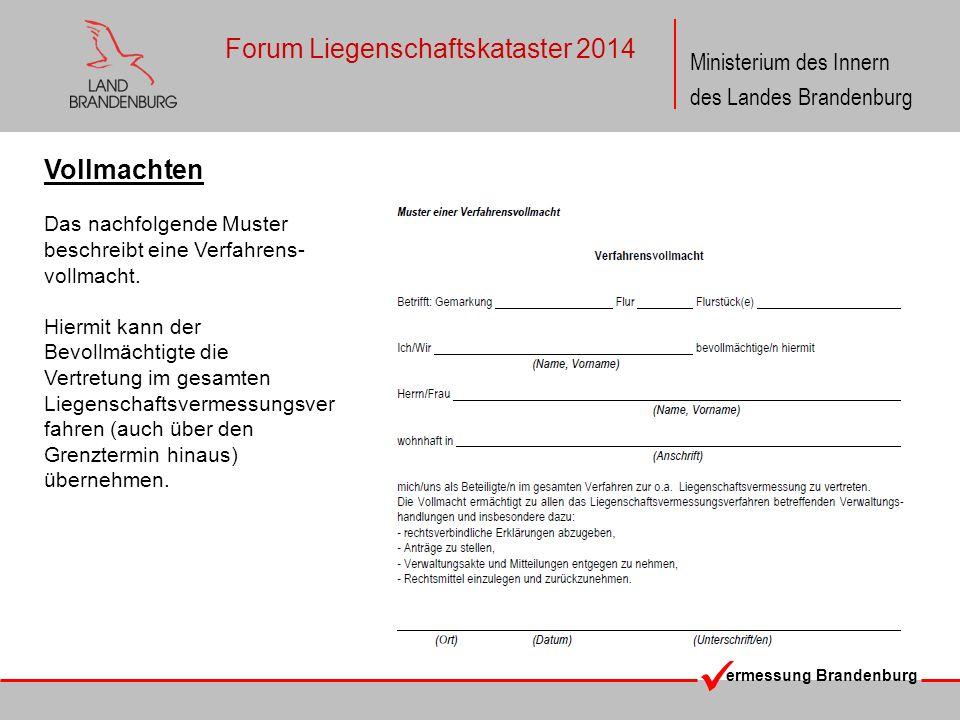ermessung Brandenburg Ministerium des Innern des Landes Brandenburg Forum Liegenschaftskataster 2014 Vollmachten Das nachfolgende Muster beschreibt ei