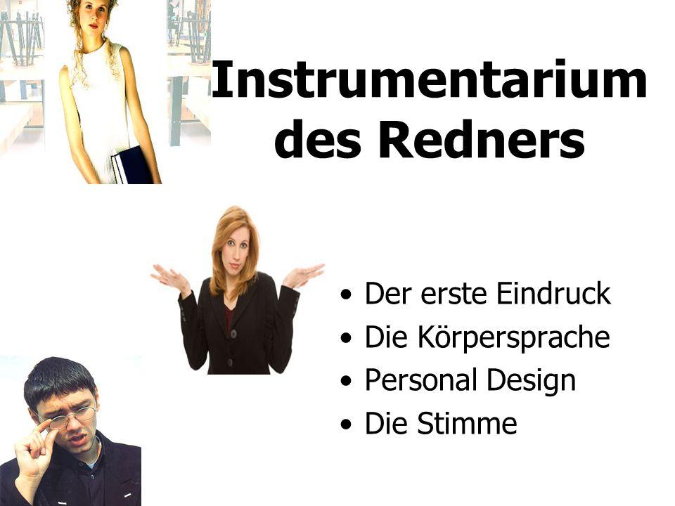 Instrumentarium des Redners Der erste Eindruck Die Körpersprache Personal Design Die Stimme