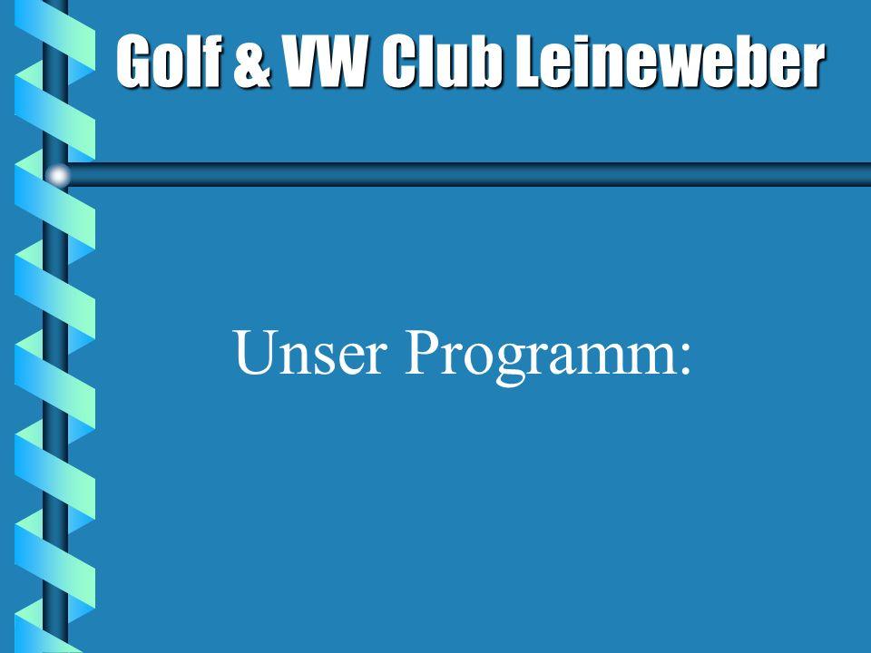 Golf & VW Club Leineweber Unser Programm: