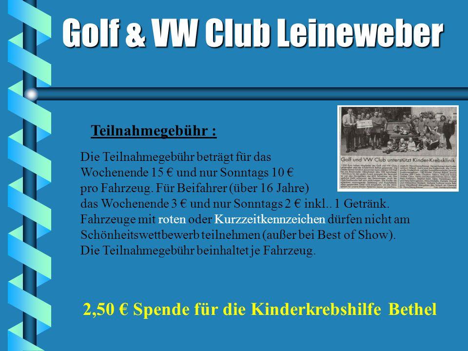 Golf & VW Club Leineweber Pokale für : - den Club mit : den meisten Fahrzeugen - der weitesten Anreise - Clubwettbewerb - Schönheitswettbewerb: Golf 1