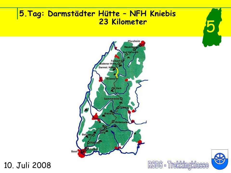 5.Tag: Darmstädter Hütte – NFH Kniebis 23 Kilometer 10. Juli 2008 5