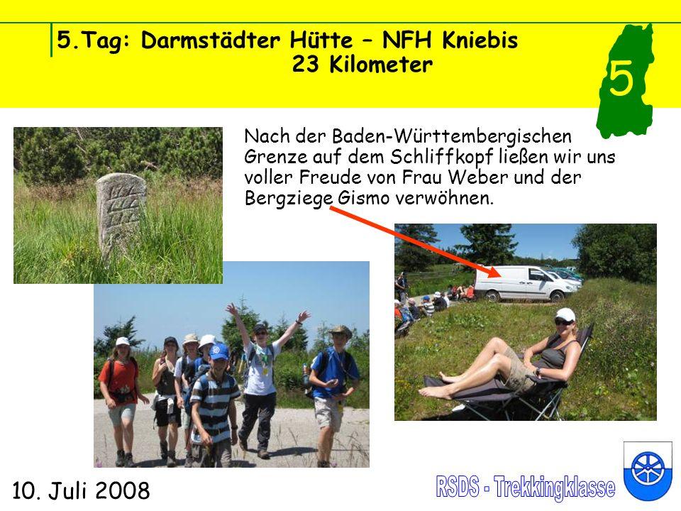 5.Tag: Darmstädter Hütte – NFH Kniebis 23 Kilometer 10. Juli 2008 5 Nach der Baden-Württembergischen Grenze auf dem Schliffkopf ließen wir uns voller