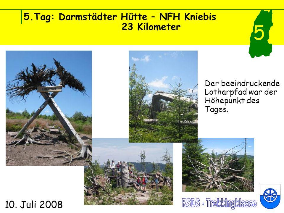 5.Tag: Darmstädter Hütte – NFH Kniebis 23 Kilometer 10. Juli 2008 5 Der beeindruckende Lotharpfad war der Höhepunkt des Tages.
