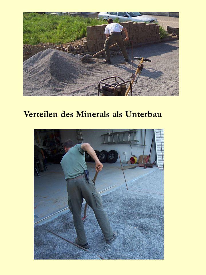 Verteilen des Minerals als Unterbau