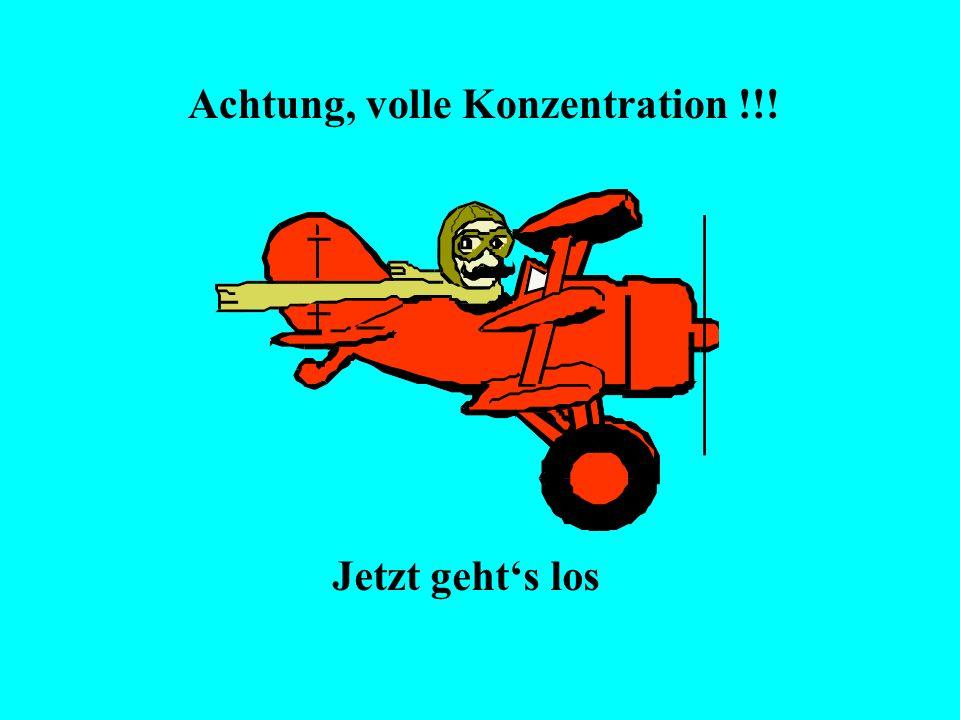Achtung, volle Konzentration !!! Jetzt gehts los 3