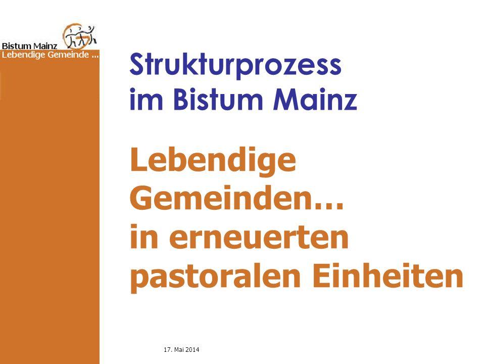 Lebendige Gemeinden… in erneuerten pastoralen Einheiten 17.