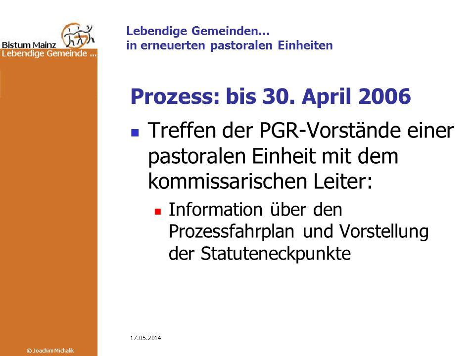 Lebendige Gemeinden… in erneuerten pastoralen Einheiten © Joachim Michalik 17.05.2014 Ziele für 2007: Vertiefung der Kooperation Sammlung von Erfahrungen mit dem Kooperationsvertrag