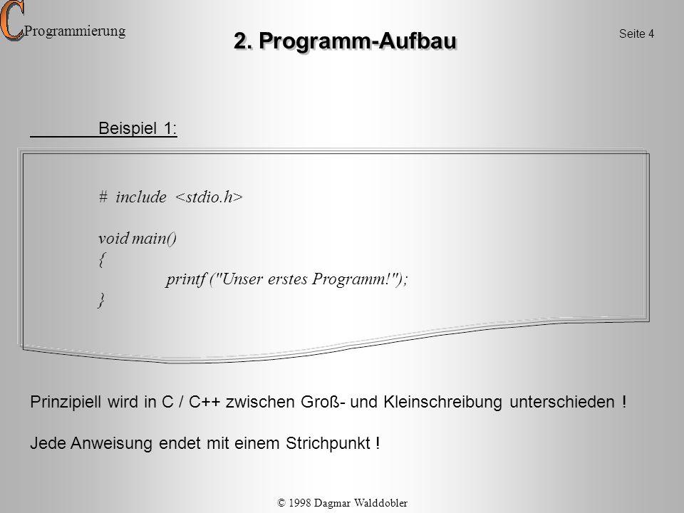 Beispiel 1: # include void main() { printf (