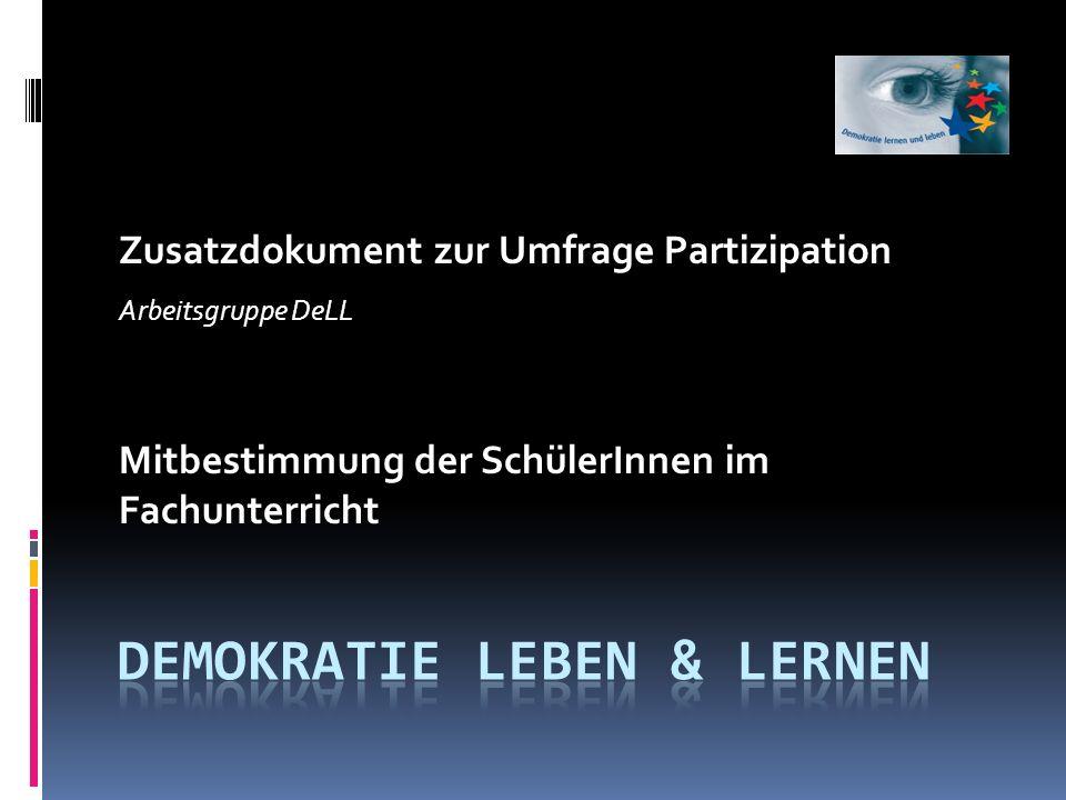 Zusatzdokument zur Umfrage Partizipation Arbeitsgruppe DeLL Mitbestimmung der SchülerInnen im Fachunterricht