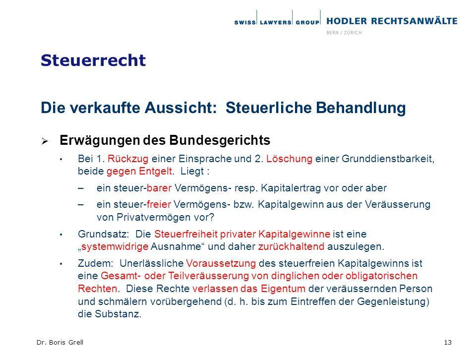 Steuerrecht Die verkaufte Aussicht: Steuerliche Behandlung Erwägungen des Bundesgerichts Bei 1. Rückzug einer Einsprache und 2. Löschung einer Grunddi