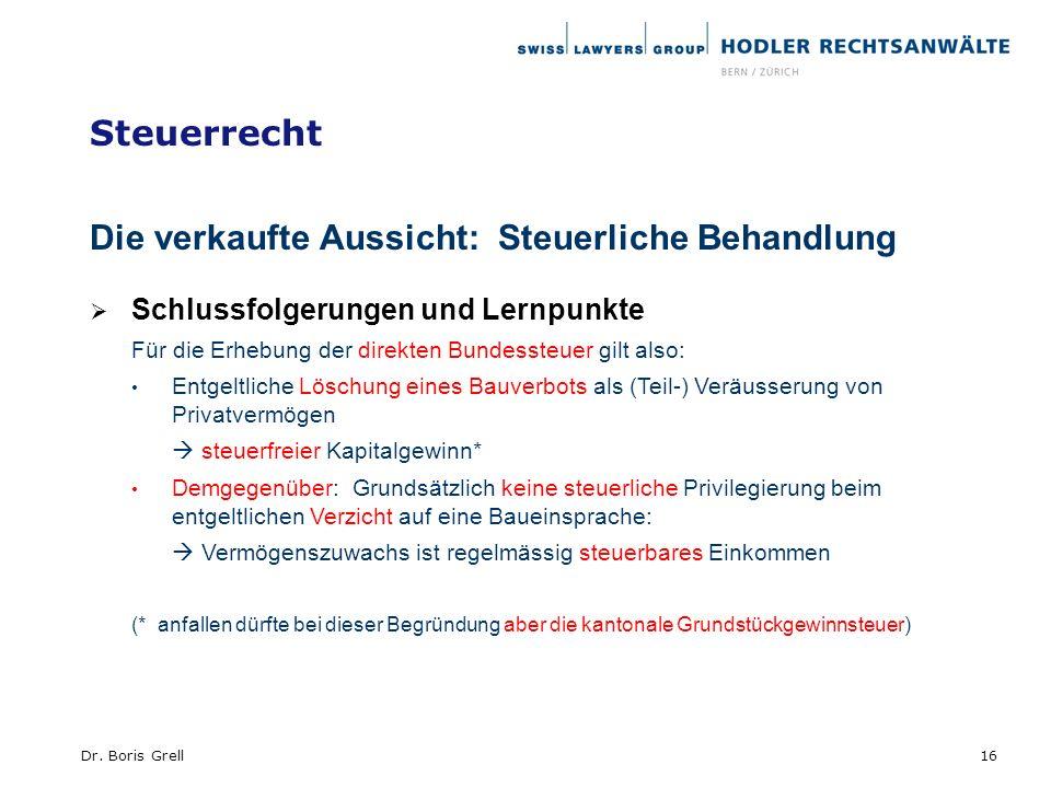 Steuerrecht Die verkaufte Aussicht: Steuerliche Behandlung Schlussfolgerungen und Lernpunkte Für die Erhebung der direkten Bundessteuer gilt also: Ent