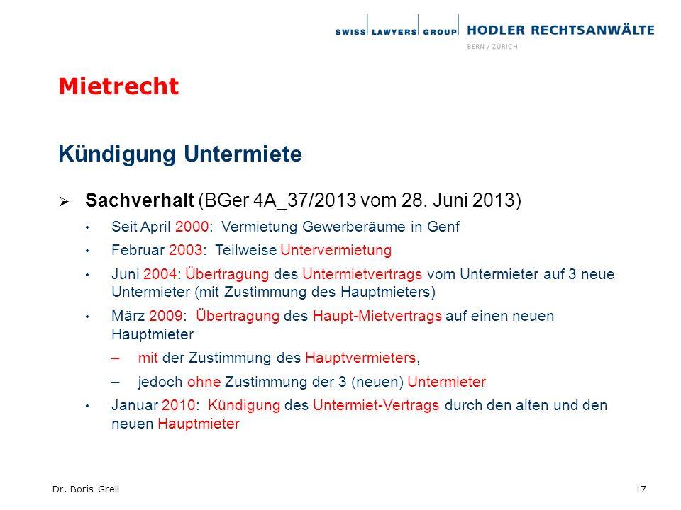 Mietrecht Kündigung Untermiete Sachverhalt (BGer 4A_37/2013 vom 28. Juni 2013) Seit April 2000: Vermietung Gewerberäume in Genf Februar 2003: Teilweis
