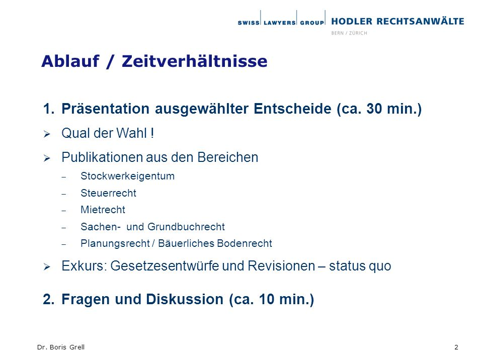 2Dr. Boris Grell Ablauf / Zeitverhältnisse 1.Präsentation ausgewählter Entscheide (ca. 30 min.) Qual der Wahl ! Publikationen aus den Bereichen Stockw