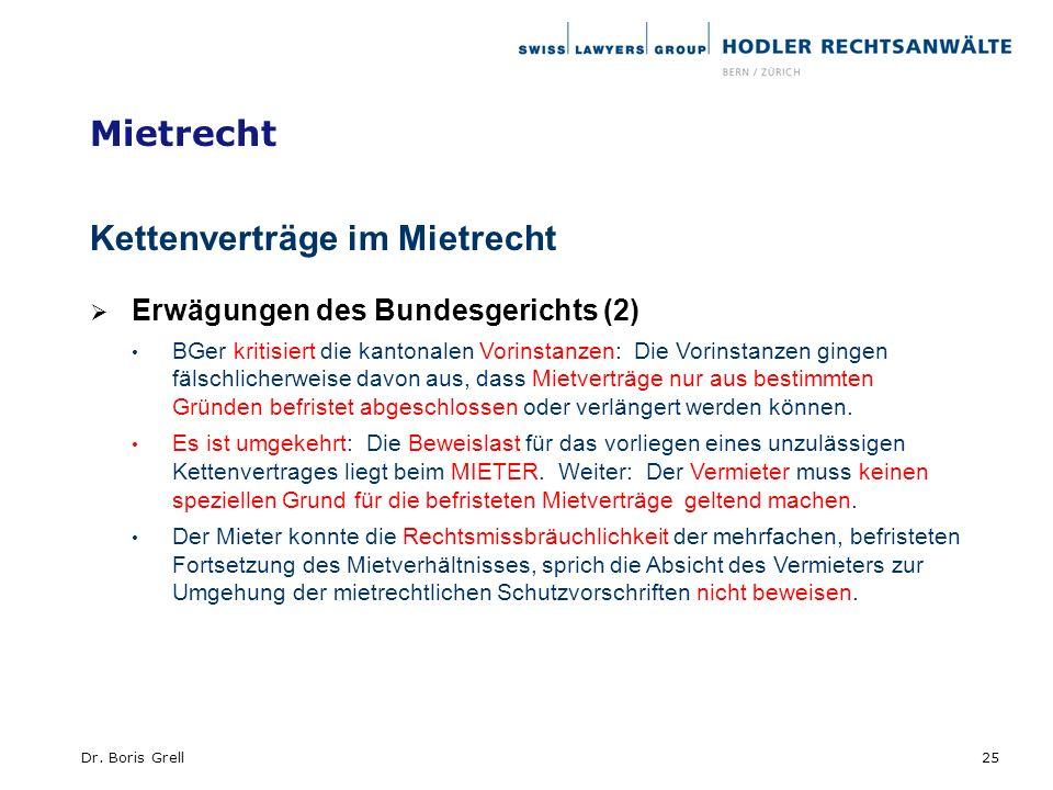 Mietrecht Kettenverträge im Mietrecht Erwägungen des Bundesgerichts (2) BGer kritisiert die kantonalen Vorinstanzen: Die Vorinstanzen gingen fälschlic