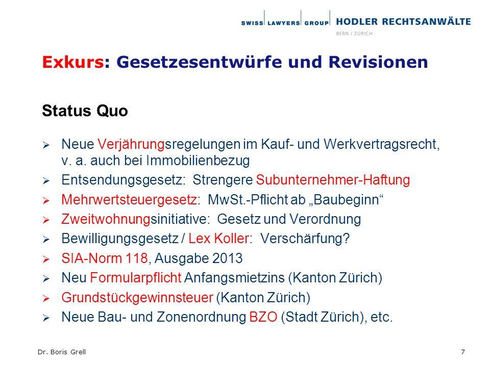 Exkurs: Gesetzesentwürfe und Revisionen Status Quo Neue Verjährungsregelungen im Kauf- und Werkvertragsrecht, v. a. auch bei Immobilienbezug Entsendun