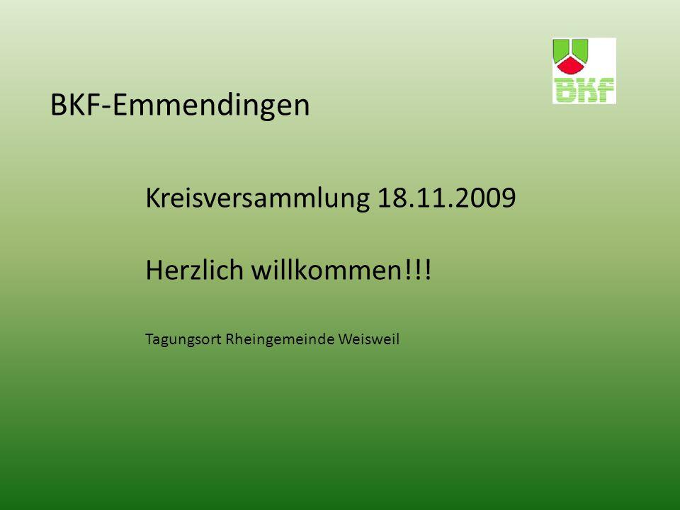 BKF-Emmendingen Kreisversammlung 18.11.2009 Herzlich willkommen!!! Tagungsort Rheingemeinde Weisweil