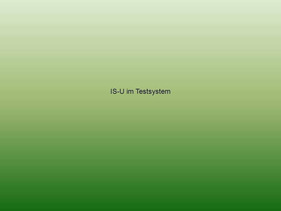 IS-U im Testsystem