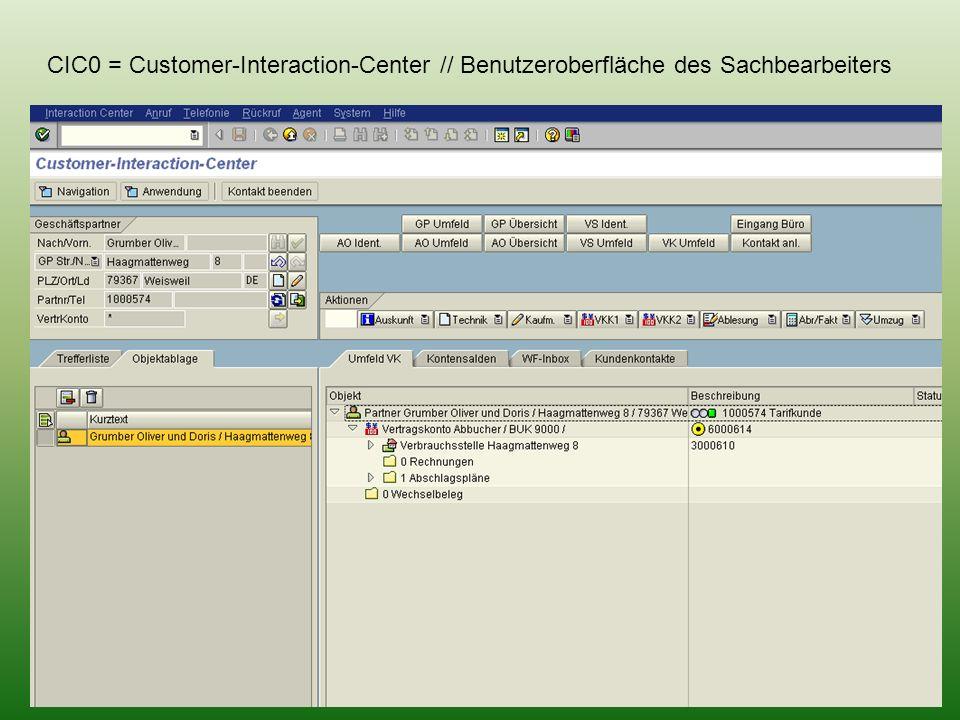 CIC0 = Customer-Interaction-Center // Benutzeroberfläche des Sachbearbeiters