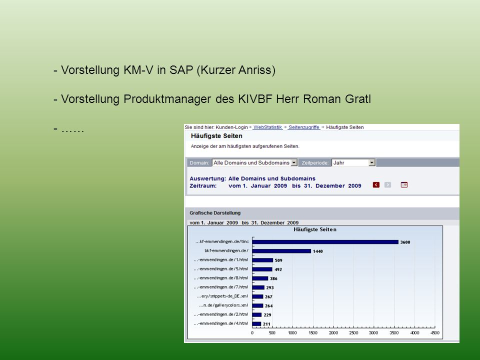 - Vorstellung KM-V in SAP (Kurzer Anriss) - Vorstellung Produktmanager des KIVBF Herr Roman Gratl - ……