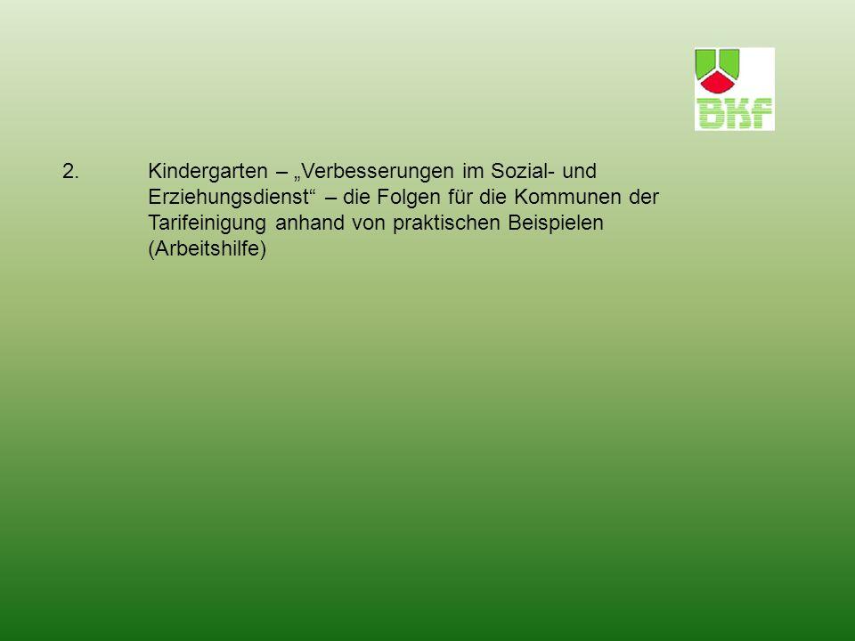 2. Kindergarten – Verbesserungen im Sozial- und Erziehungsdienst – die Folgen für die Kommunen der Tarifeinigung anhand von praktischen Beispielen (Ar