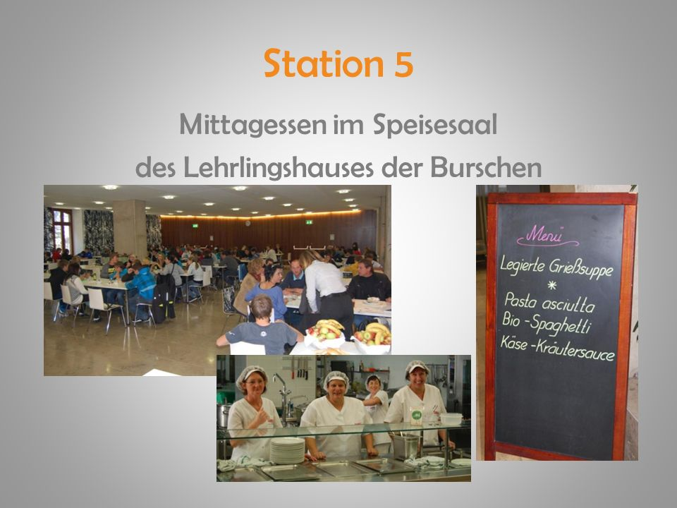 Station 5 Mittagessen im Speisesaal des Lehrlingshauses der Burschen