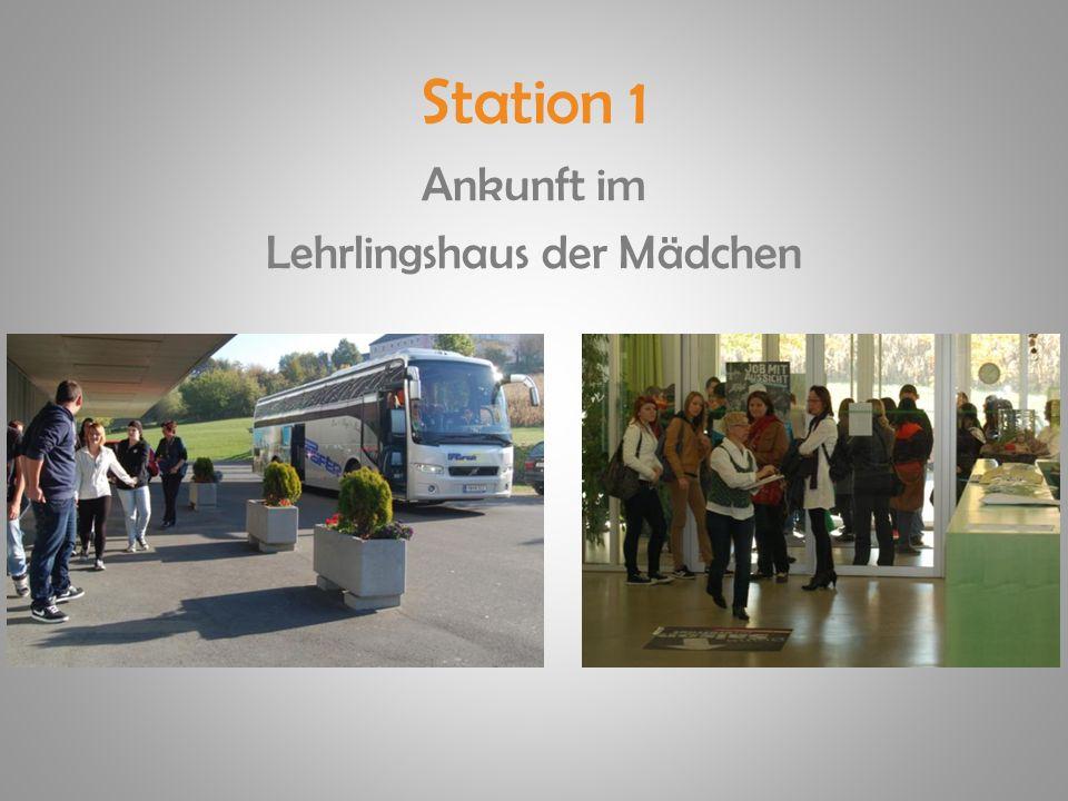 Station 1 Ankunft im Lehrlingshaus der Mädchen