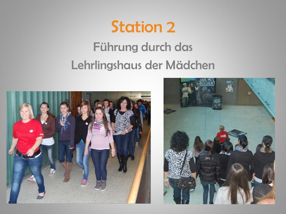 Station 2 Führung durch das Lehrlingshaus der Mädchen