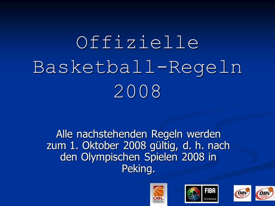 Offizielle Basketball-Regeln 2008 Alle nachstehenden Regeln werden zum 1.