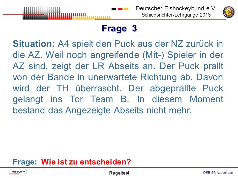 Frage 2 Deutscher Eishockeybund e.V. Schiedsrichter-Lehrgänge 2013 Regeltest DEB-SR-Ausschuss Wird (nur) eine Kleine oder Große Strafe oder eine MS ve