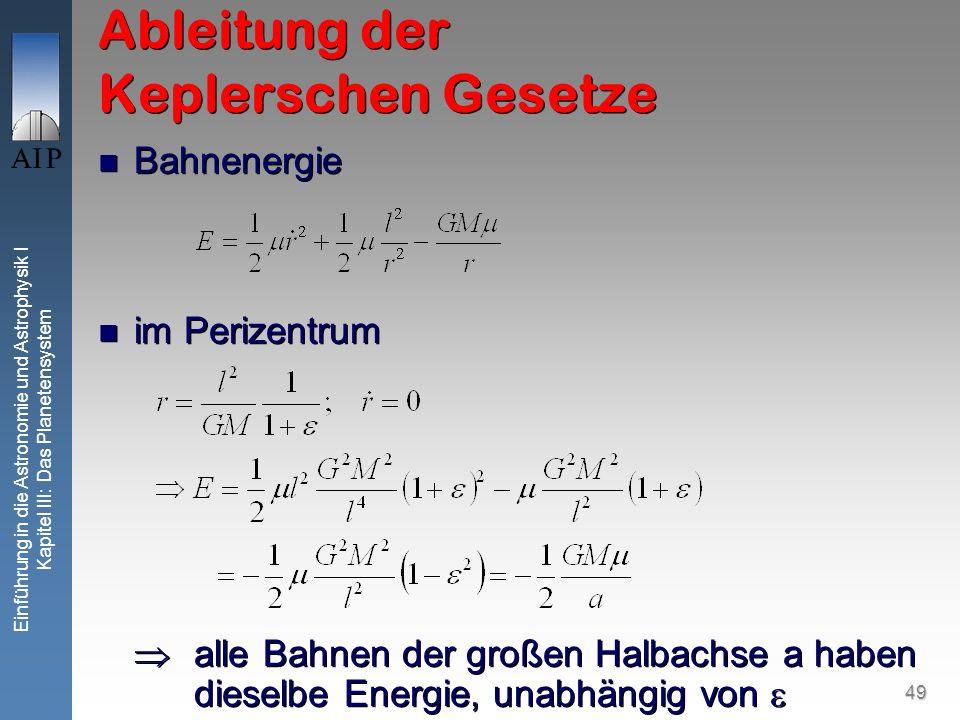 49 Einführung in die Astronomie und Astrophysik I Kapitel III: Das Planetensystem Ableitung der Keplerschen Gesetze Bahnenergie im Perizentrum alle Ba